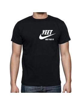 mens-or-womans-yeet-just-yeet-it-t-shirt-ladies-meme-funny by etsy