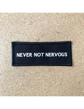 never-not-nervous-patch by etsy
