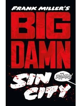 Big Damn Sin City by Frank Miller