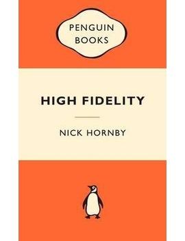 High Fidelity: Popular Penguins by Nick Hornby