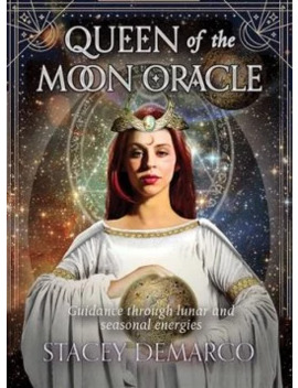 Queen Of The Moon Oracle: Guidance Through Lunar And Seasonal Energies by Wordery