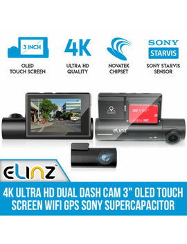 "4 K Ultra Hd Dual Dash Cam 3"" Oled Touch Screen Wi Fi Gps Sony Supercapacitor by Elinz"