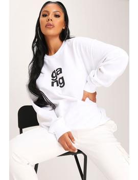 white-gang-slogan-oversized-crew-neck-sweatshirt by i-saw-it-first