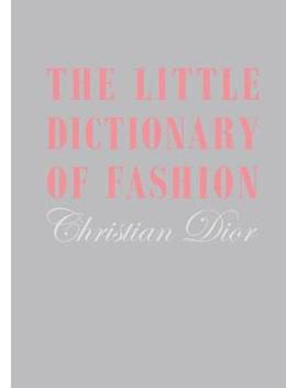 the-little-dictionary-of-fashion:-a-guide-to-dress-sense-for-every-woman-(hardback) by waterstones