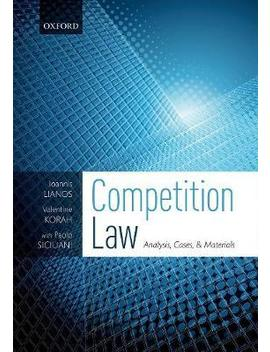 competition-law-:-analysis,-cases,-&-materials by ioannis-lianos