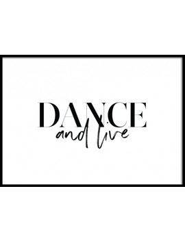 Dance And Live Poster by Desenio