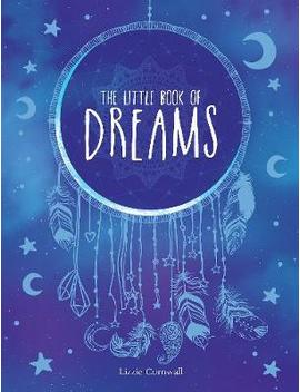 The Little Book Of Dreams: An A Z Of Dreams And What They Mean (Hardback) by Waterstones