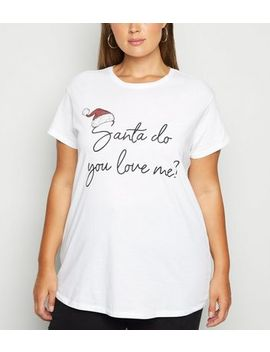 Curves White Santa Love Slogan Christmas T Shirt by New Look