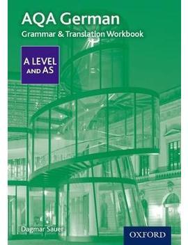 Aqa A Level German: Grammar & Translation Workbook by Dagmar Sauer