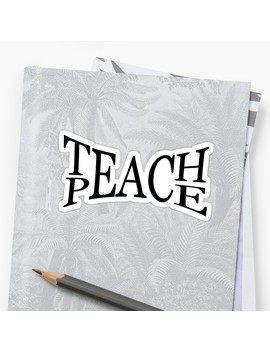 Teach Peace Symbolic Words Sign Sticker by Hani0745