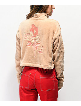 Broken Promises Do Better Sand Crop Half Zip Fleece Sweatshirt by Zumiez