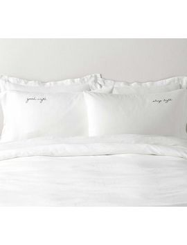 Goodnight, Sleep Tight Embroidered Belgian Flax Linen Pillowcase Set by Pottery Barn