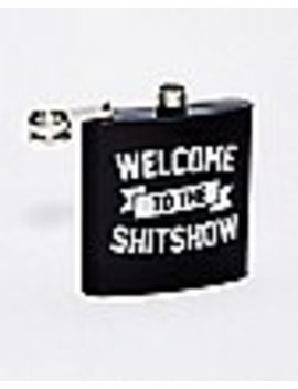 Welcome To The Shitshow Flask   6 Oz. by Spencers