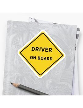 Driver On Board Sticker by Pow Niels