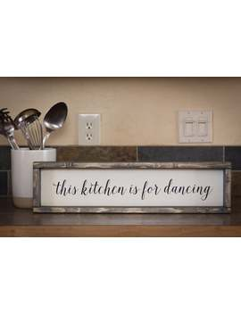 Wood Sign, This Kitchen Is For Dancing// Rustic & Distressed Farmhouse Home Decor by Etsy
