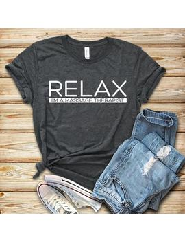 Relax I'm A Massage Therapist / Shirt / Tank Top / Hoodie / Massage Therapist / Massage Therapy / Massage Shirt / Masseuse / Spa Shirt by Etsy