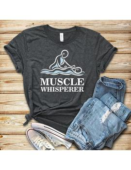 Muscle Whisperer / Shirt / Tank Top / Hoodie / Massage Therapist / Massage Therapy / Massage Shirt / Masseuse / Spa Shirt by Etsy