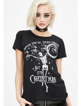 Dead Inside Christmas Tee by Too Fast