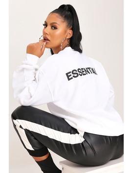 White Essential Slogan Oversized Sweatshirt by I Saw It First