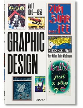 The History Of Graphic Design. Vol. 1, 1890 1959: 1890 1959 by Jens Müller