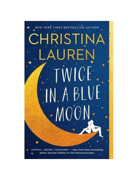 Twice In A Blue Moon   By Christina Lauren (Paperback) by Readerlink