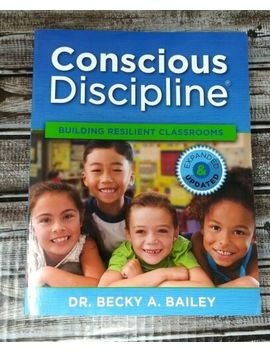 Conscious Discipline Building Resilient Classrooms By Becky A. Bailey Ships Free by Ebay Seller