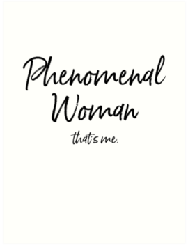 Maya Angelou Quote, Phenomenal Woman Art Print by Kira Xen