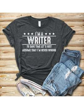 Writer I'm Never Wrong / Novel Writer Shirt / Gift For Writer / Author Shirt / Author Gift / Gifts For Writer / Novel Writing /Novelist Gift by Etsy