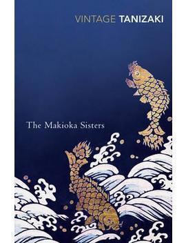 The Makioka Sisters by Jun'ichiro Tanizaki