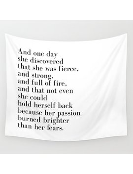 And One Day She Discovered That She Was Fierce Wall Tapestry by Society6
