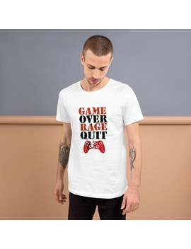 Game Over Rage Quit Short Sleeve Unisex T Shirt   A Great Gamer T Shirt For Gamers Who Hate To Lose by Etsy