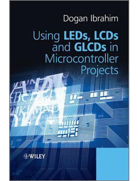 Using Le Ds, Lc Ds And Glc Ds In Microcontroller Projects by Booktopia