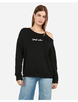 Good Vibes Embroidered Slash Neck Sweatshirt by Express