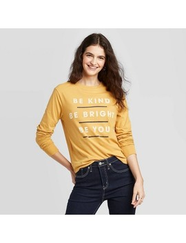 Women's Be Kind Be Right Be You Long Sleeve T Shirt   Zoe+Liv (Juniors')   Yellow by Zoe+Liv