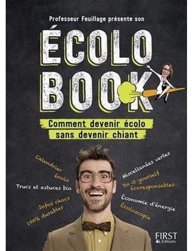 Ecolo Book Comment Devenir écolo Sans Devenir Chiant by Mathieu Duméry