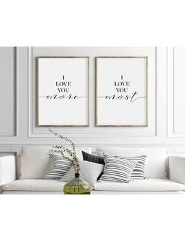 I Love You More I Love You Most Print | Romantic Quote Printable | Set Of 2 Prints | Above Bed Quote Sign | Couples Quote Wall Decor Poster by Etsy