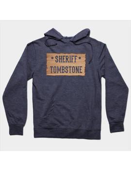 Sheriff Tombstone Hoodie by Tee Public