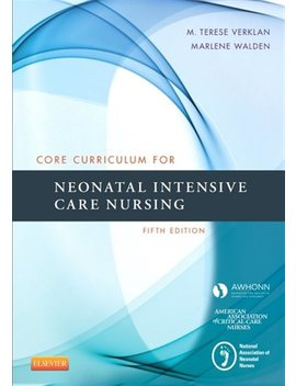 Core Curriculum For Neonatal Intensive Care Nursing by M. Terese Awhonn