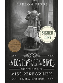 The Conference Of The Birds (Signed Book) by Ransom Riggs