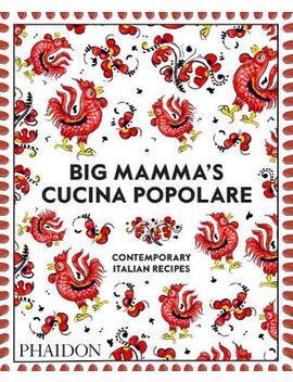 Big Mamma Cucina Popolare: Contemporary Italian Recipes (Hardback) by Waterstones