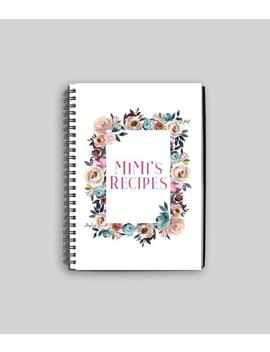 Personalized Floral Recipe Notebook // Recipe Book // Custom Recipe Book // Spiral Bound Recipe Book by Etsy