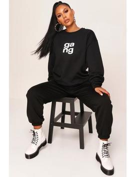 Black Gang Oversized Crew Neck Sweatshirt by I Saw It First