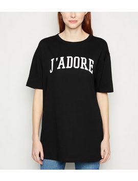 Black J'adore Slogan Long T Shirt by New Look