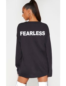 Black Fearless Slogan Back Long Sleeve T Shirt by Prettylittlething