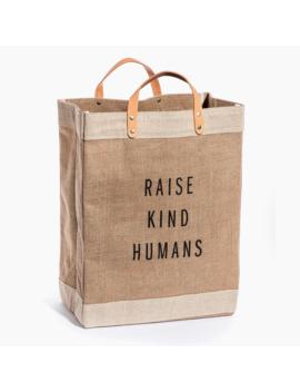 Apolis™ Raise Kind Humans Market Bag by J.Crew