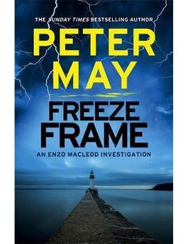 Freeze Frame : One Small Island Holds Many Hidden Secrets... (Enzo 4) by Peter May