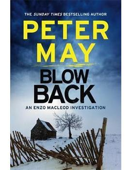 Blowback : Enzo Macleod 5 by Peter May