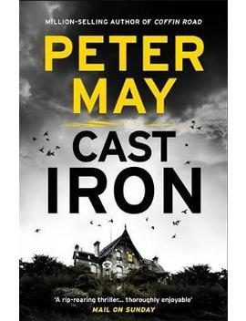 Cast Iron : The Red Hot Finale To The Cold Case Enzo Series (Enzo 6) by Peter May