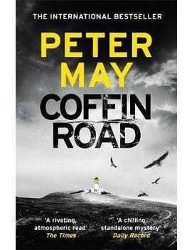 Coffin Road : The Sunday Times Bestseller And Bbc Radio 2 Book Club Pick by Peter May