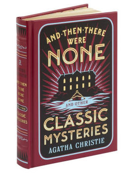 And Then There Were None And Other Classic Mysteries (Barnes & Noble Collectible Editions) by Agatha Christie